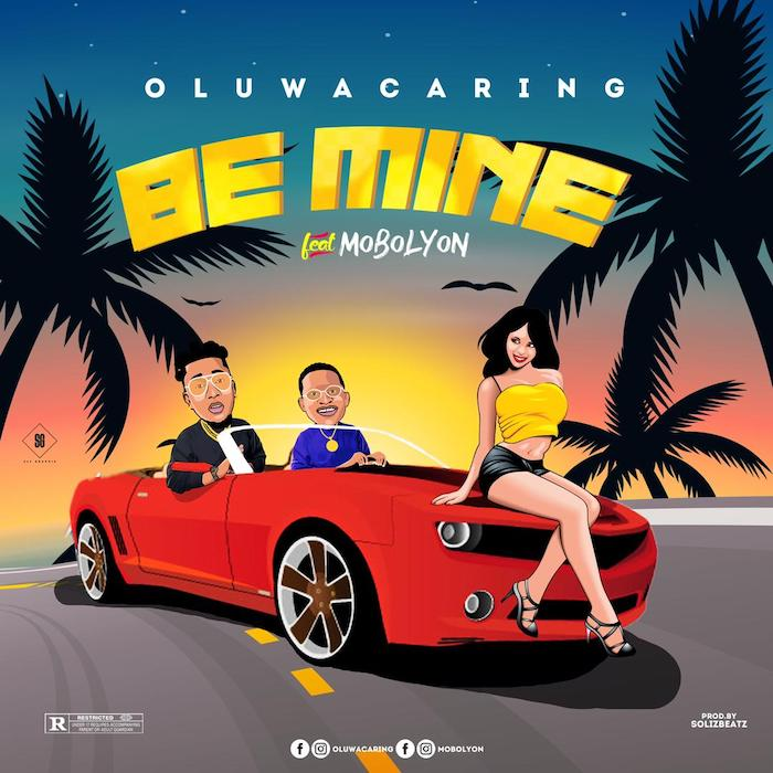 [Music] OluwaCaring – Be Mine Ft. Mobolyon   Mp3 Img-2534