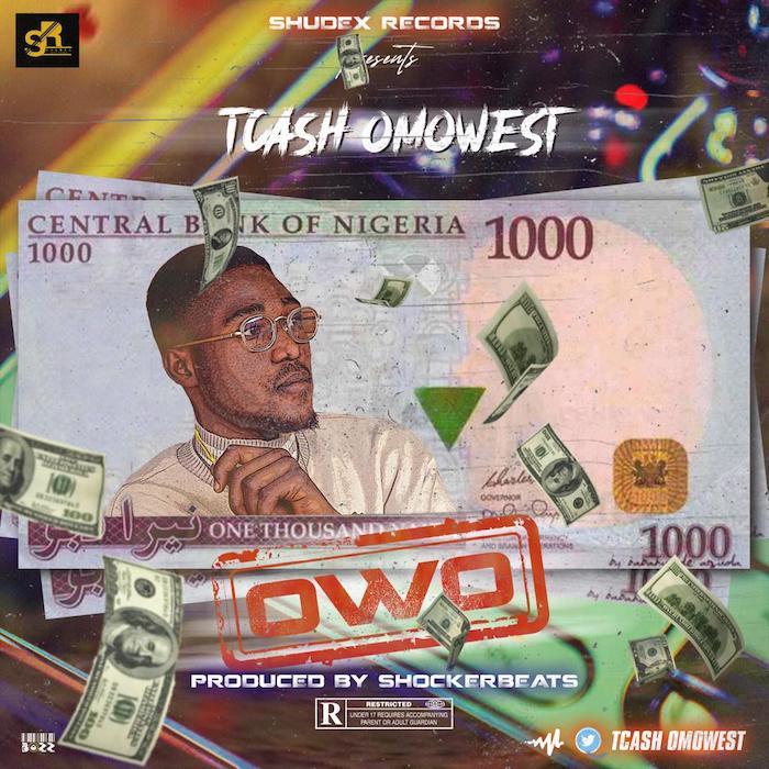 [Music] Tcash Omowest – Owo | Mp3 Img-2536
