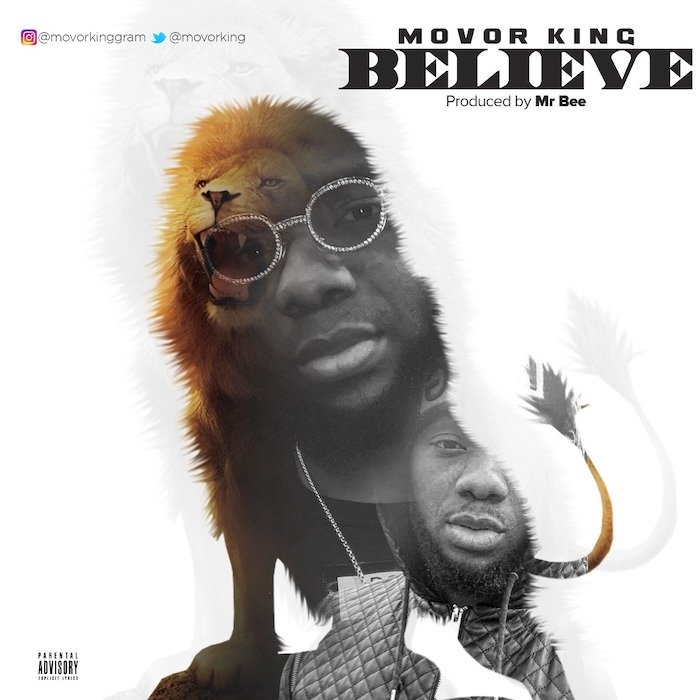 [Music] Movor King – Believe | Mp3 Img-2537