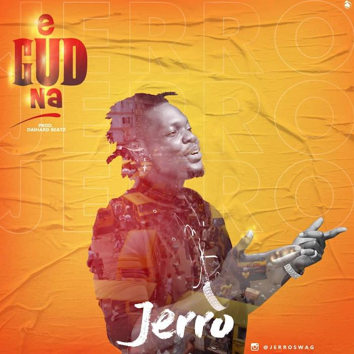 [Music] Jerro – E Gud Na | Mp3 Img-2539