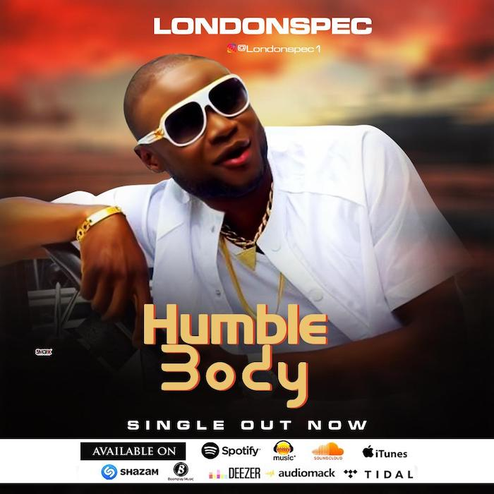 [Music] LondonSpec – Humble Body | Mp3 Img-2541