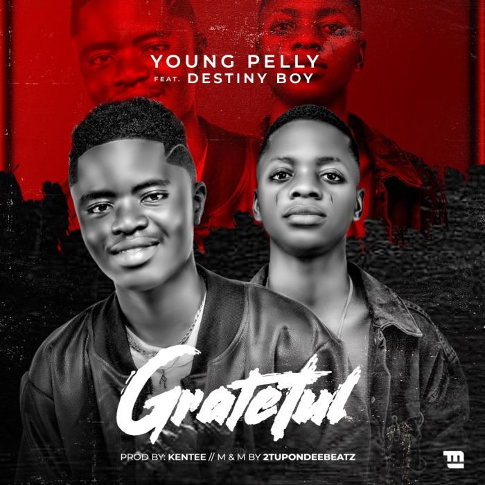[Music] Young Pelly – Grateful Ft. Destiny Boy | Mp3 Img_0116