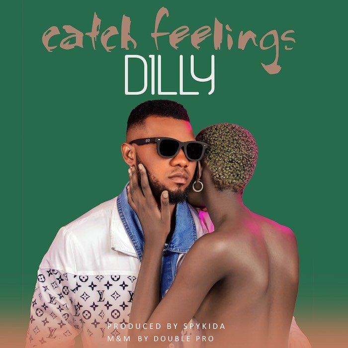 [Music] Dilly – Catch Feelings | Mp3 Img_0212