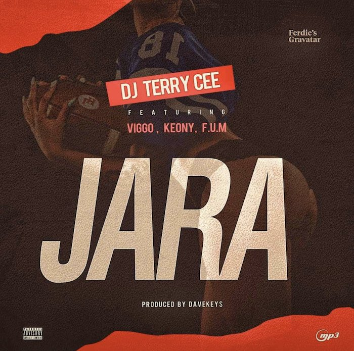 "[Music] DJ Terry Cee – ""Jara"" Ft. Viggo x Keony x F.U.M 