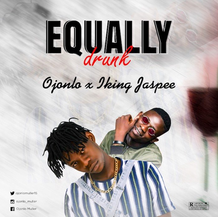 [Music] Jonlo x King Jayspee – Equally Drunk | Mp3 Img_1112