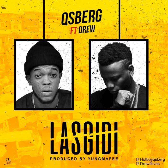 [Download Music] Qsberg Ft. Drew – Lasgidi Img_1210