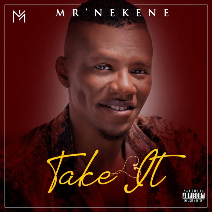 [Music] Mr' Nekene – Take It | Mp3 Img_1211