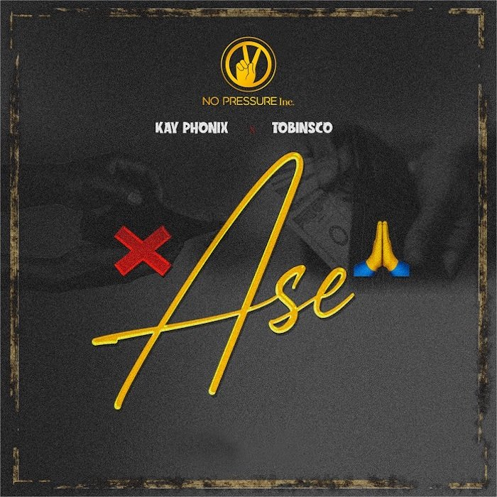 "[Music] No Pressure – ""Ase"" Ft. Kay Phonix & Tobinsco | Mp3 Img_1212"
