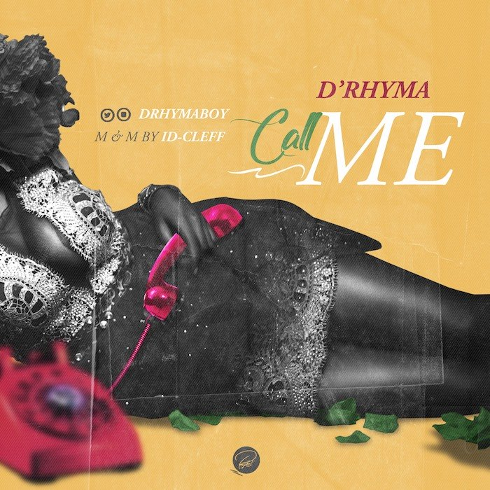 [Music] D'Rhyma – Call Me | Mp3 Img_1413