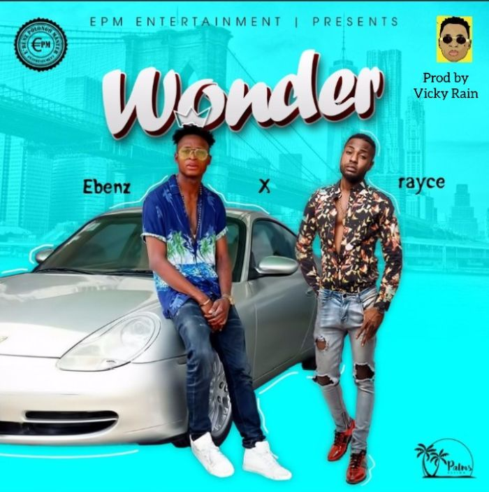 [Download Music] Ebenz Ft. Rayce – Wonder Img_2016