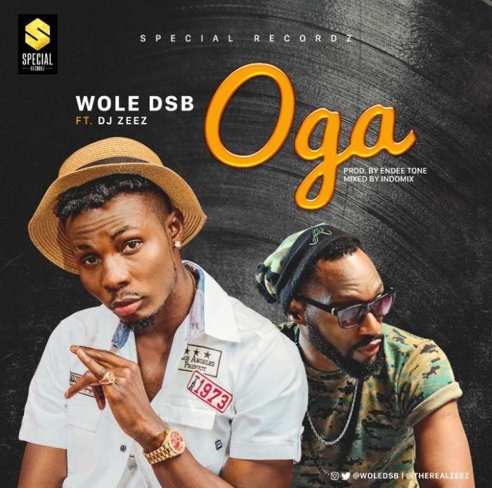 [Download Music] WoleDSB Ft. DJ Zeez – Oga Img_2020
