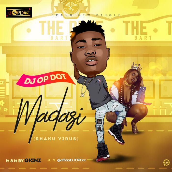 [Download Music] DJ OP Dot – Madasi (Shaku Virus) Img_2023