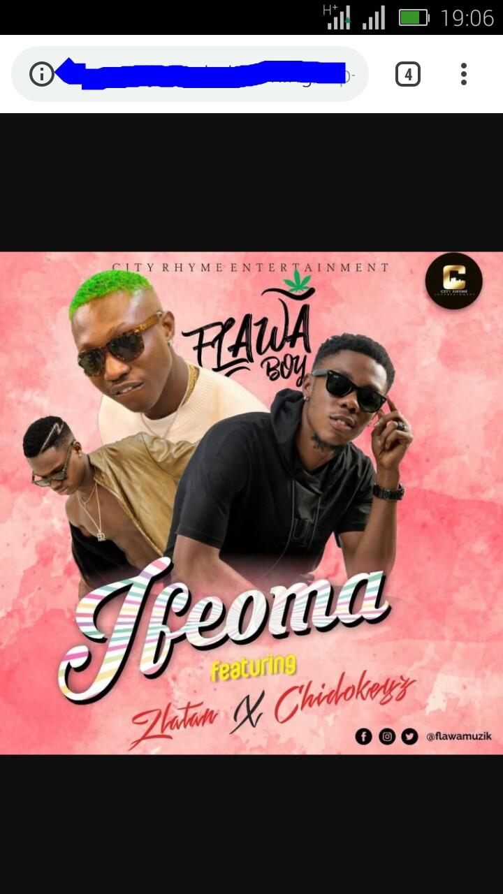 Flawa Boy Ft. Zlatan & Chidokeyz – Ifeoma | 9Jatechs Music  Img_2029