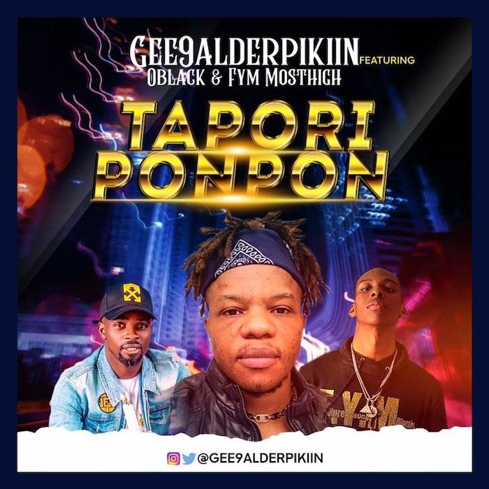 [Music] Gee9alderpikiin Ft. FYM Mosthigh x Oblack – Taporiponpon | Mp3 Img_2083