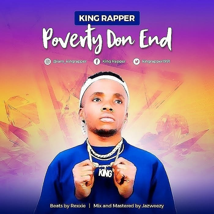 [Music] King Rapper – Poverty Don End | Mp3 Img_2218