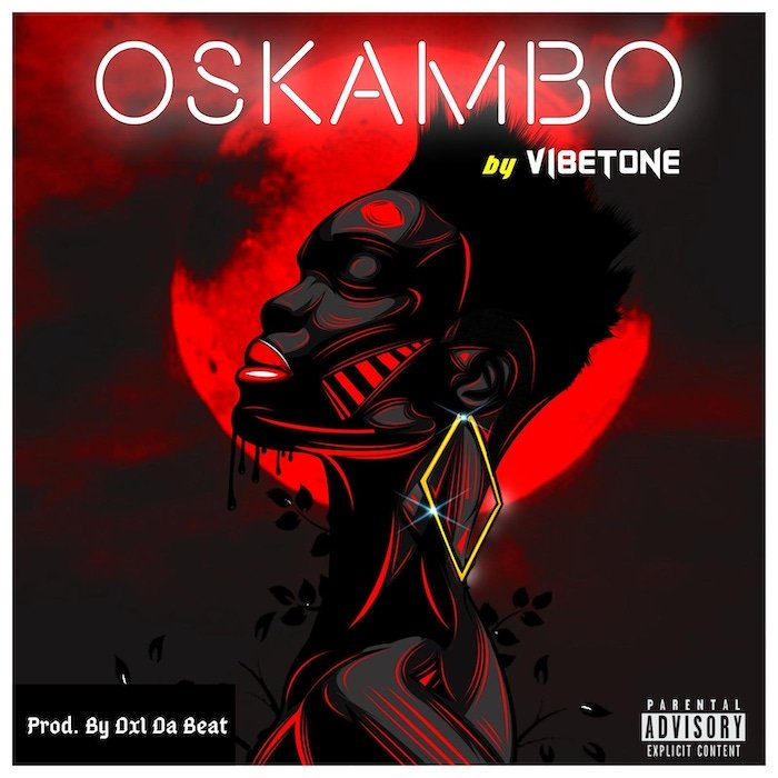 [Music] Vibetone – Oskambo | Mp3 Img_2219
