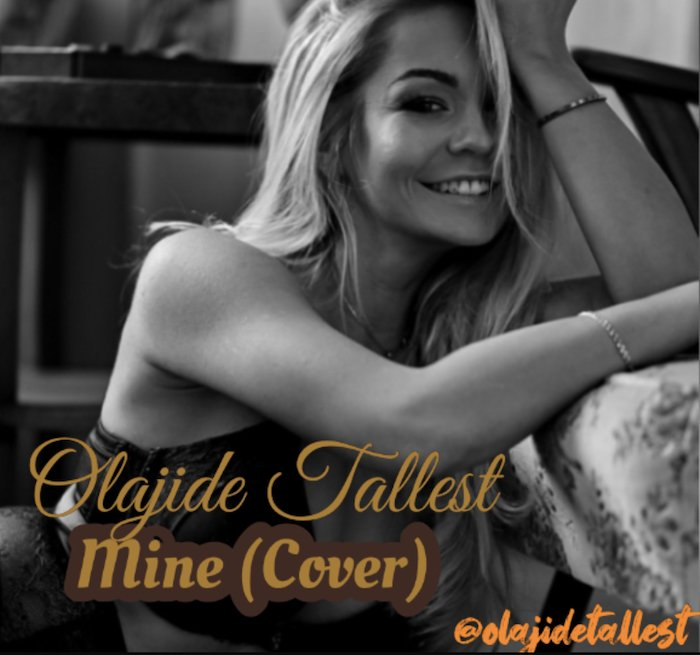 [Music] Olajide Tallest – Mine (Cover) | Mp3 Img_2711