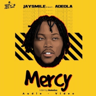 [Music + Video] Jaysmile – 'Mercy' Ft. Adeola | Mp3 Img_3612