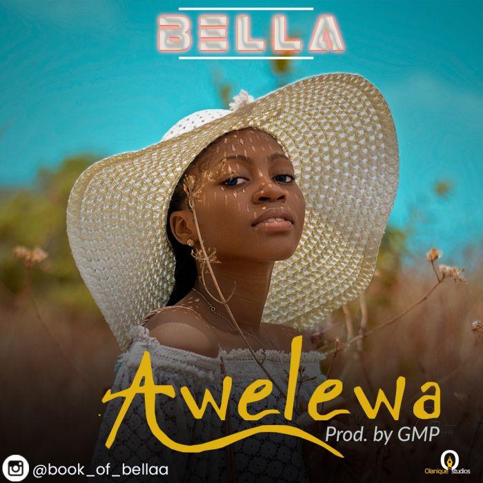[Music] Bella – Awelewa | Mp3 Img_3910