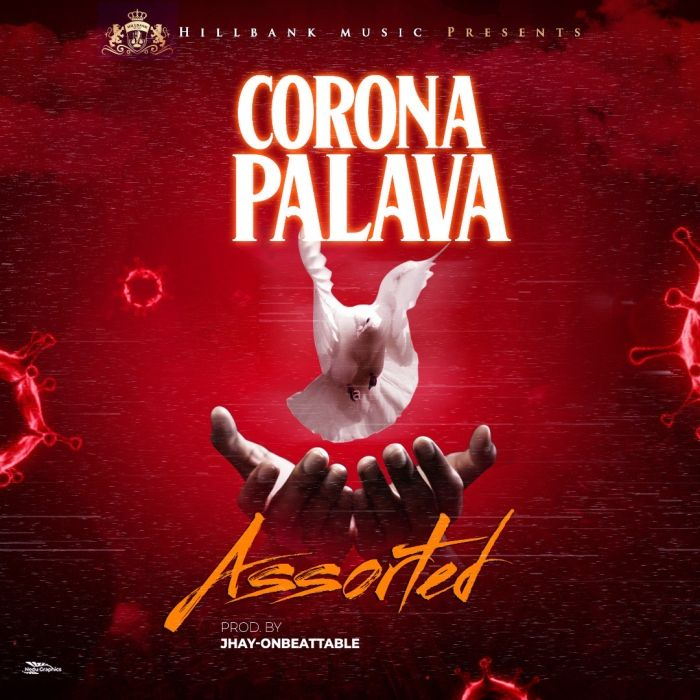 [Music] Assorted – Corona Palava | Mp3 Img_5410