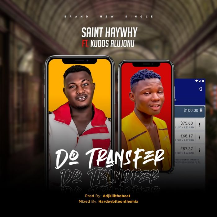 "[Music] Sainthaywhy – ""Do Transfer"" Ft. Kudos Alujoonu 