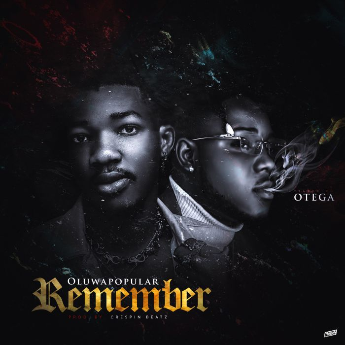 [Music] Oluwapopular – Remember Ft. Otega | Download Mp3 Img_7210