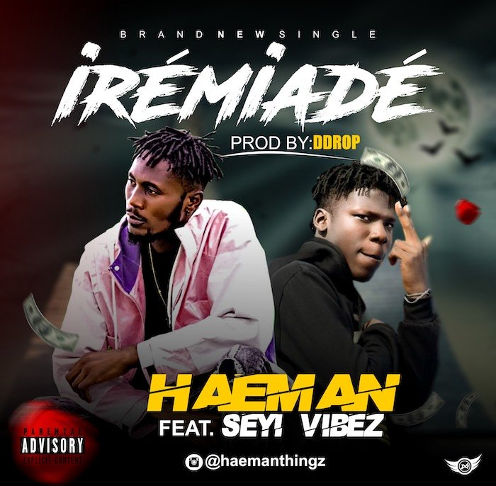 "[Music] Haeman – ""Iremiade"" Ft. Seyi Vibez | Mp3 Img_9310"