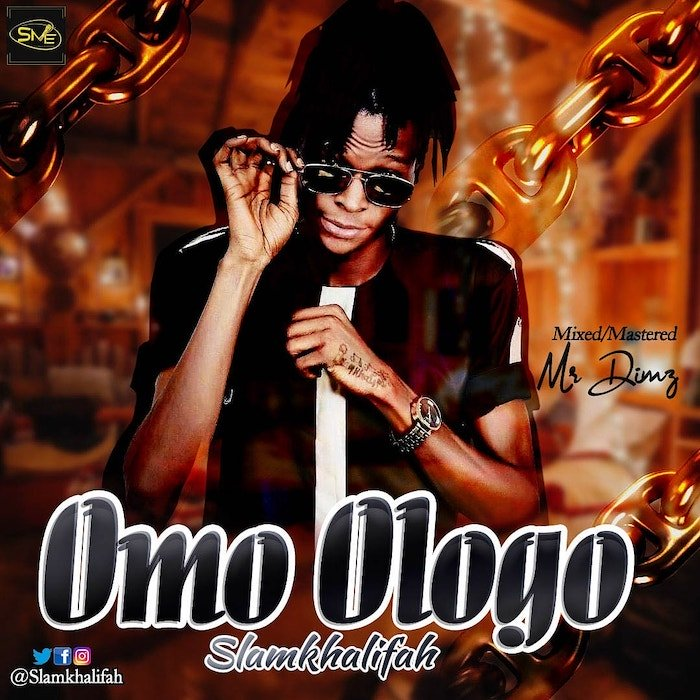 [Music + Video] SlamKhalifah – Omo Ologo | Mp3 Index10
