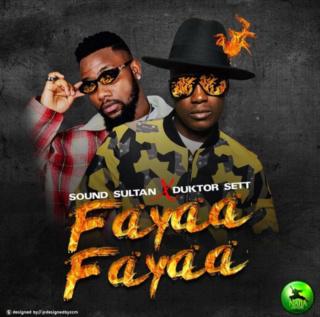 [Music] Sound Sultan – Fayaa Fayaa ft. Duktor Sett | Mp3 Insho321