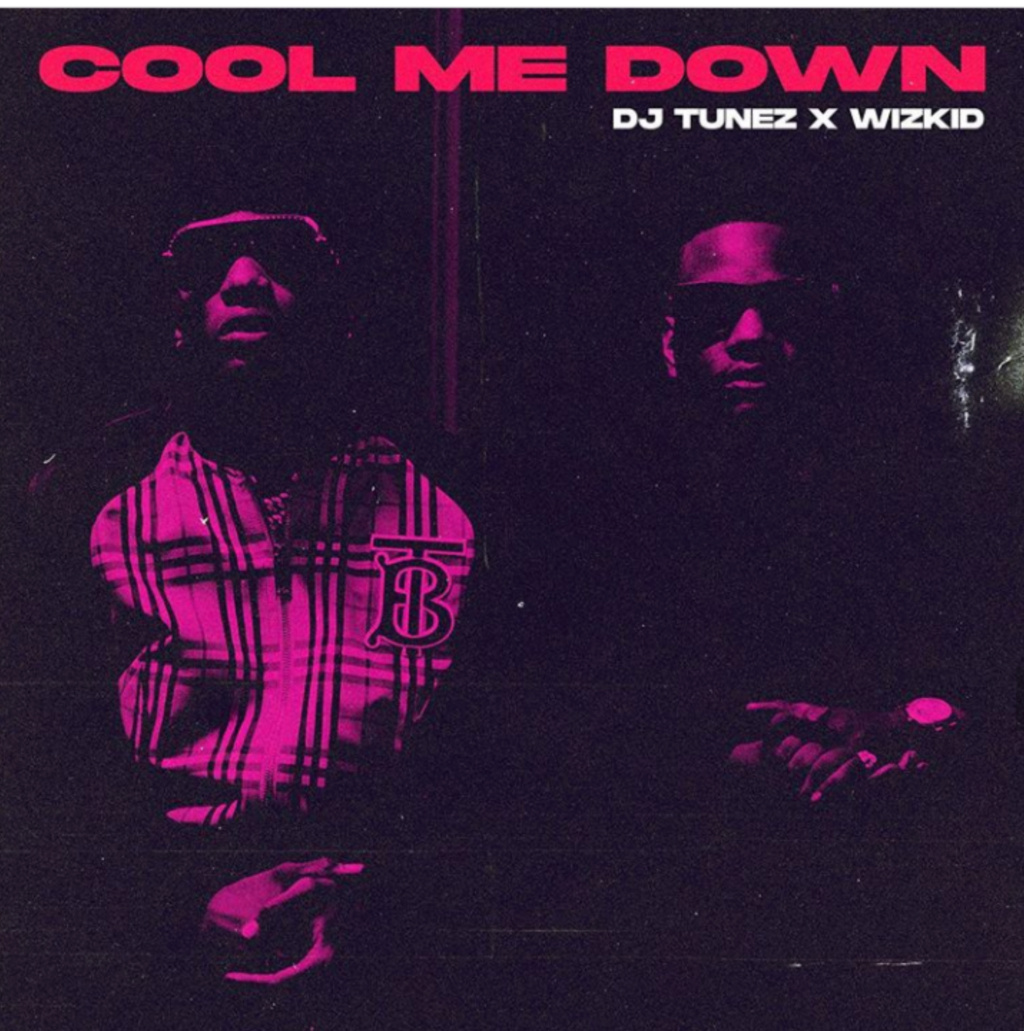 [Music] DJ Tunez – Cool Me Down feat. Wizkid | Mp3 Insho414