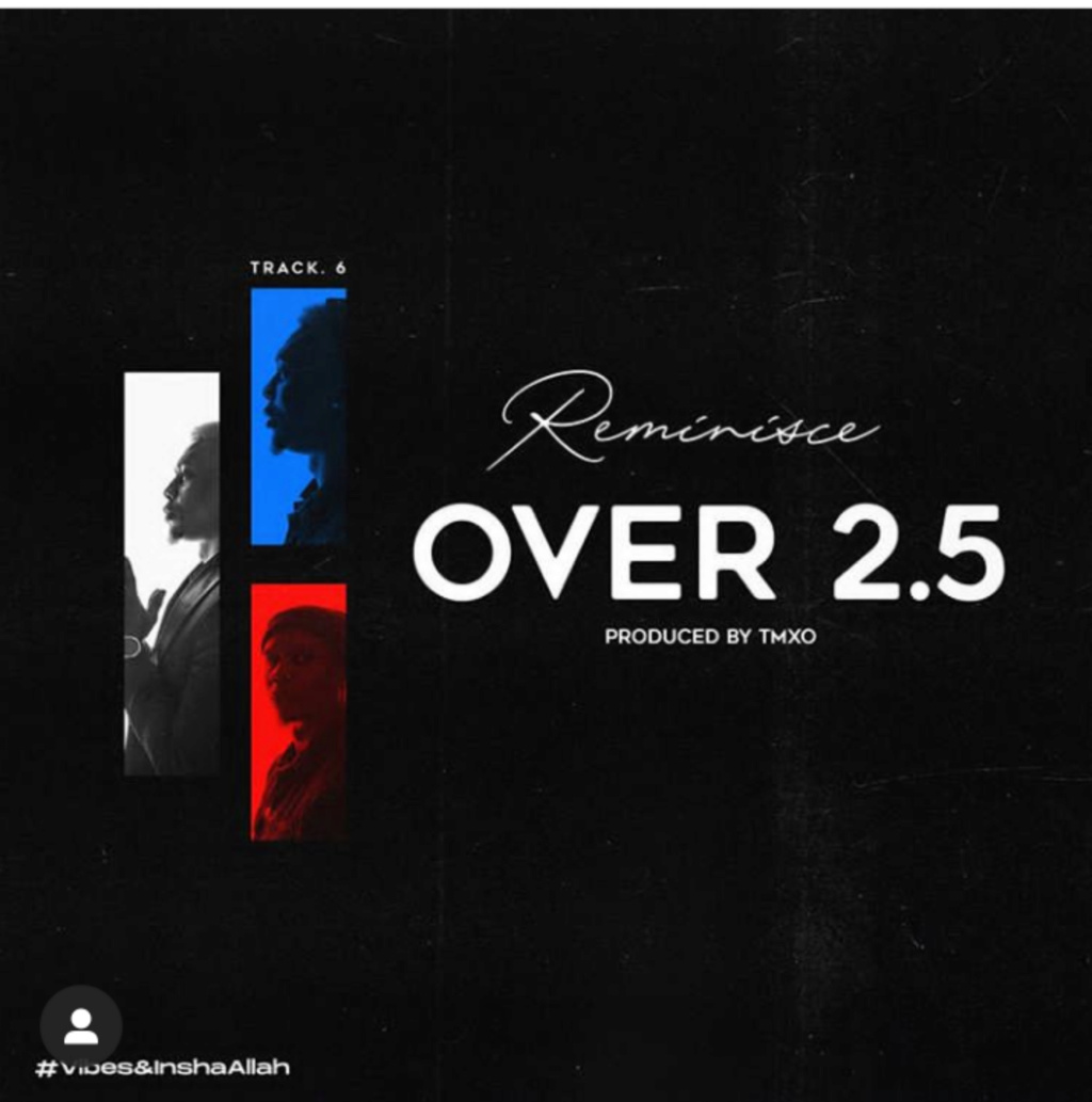 [Music] Reminisce – Over 2.5 | Mp3 Insho427