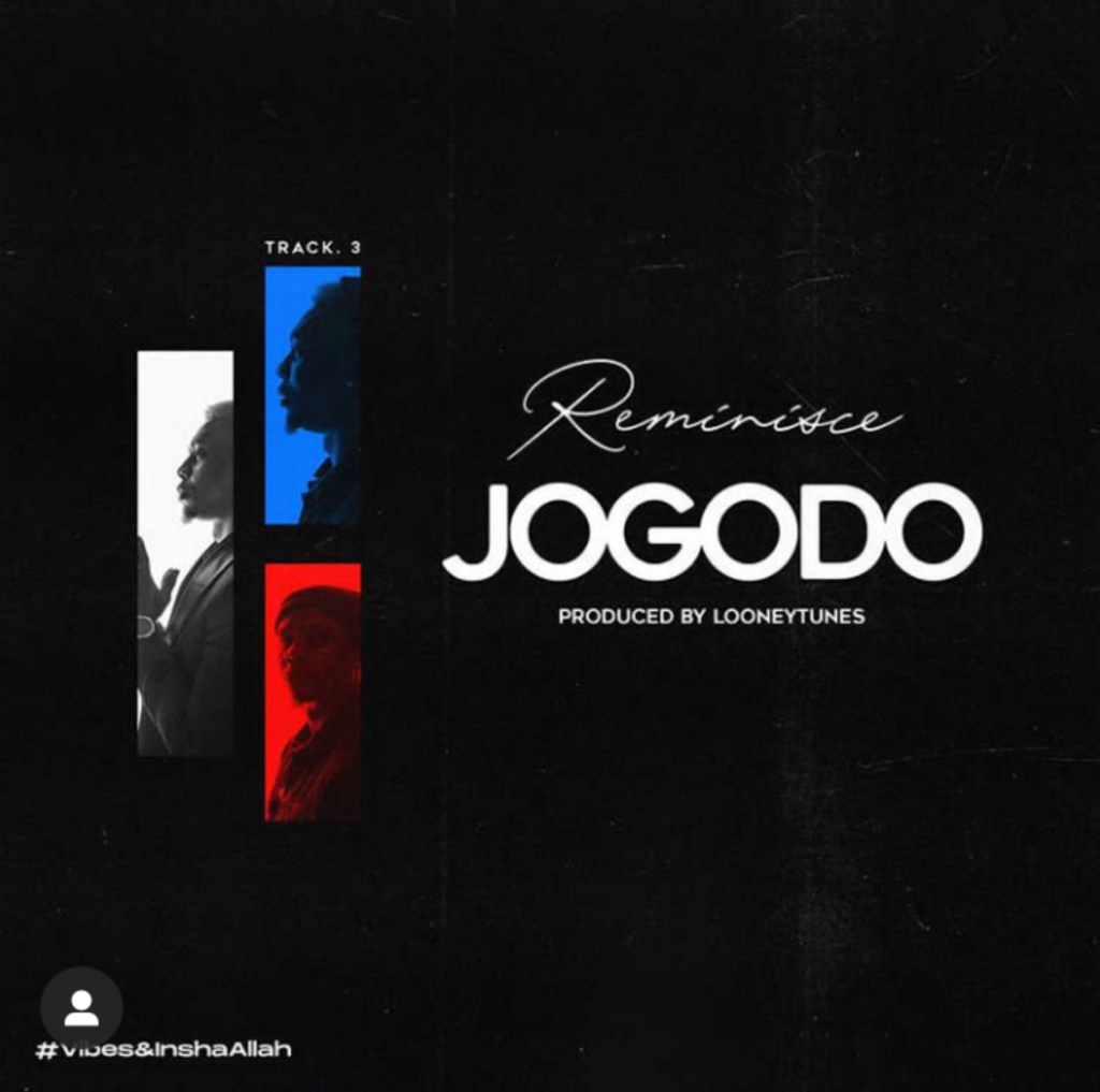 [Music] Reminisce – Jogodo | Mp3 Insho428