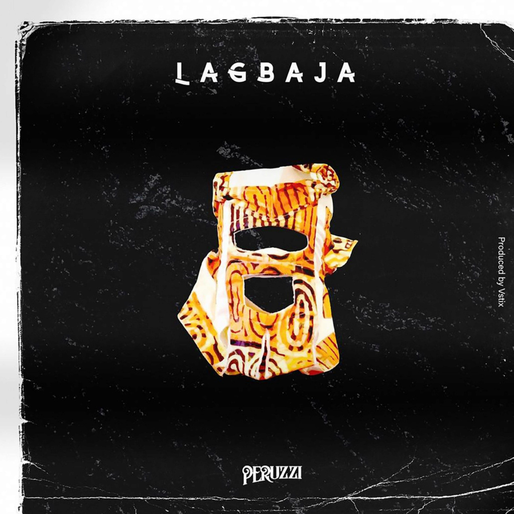 [Music] Peruzzi — Lagbaja | Mp3 Insho447