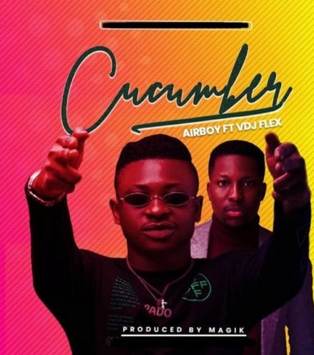 [Music] Airboy – Cucumber ft. VDJ Flex | Download Mp3 Insho469