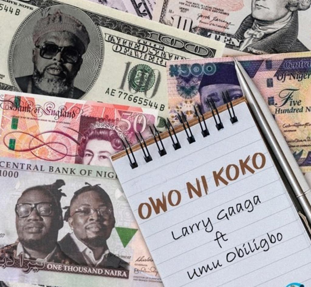 [Music] Larry Gaaga – Owo Ni Koko ft. Umu Obiligbo | Download Mp3 Insho474