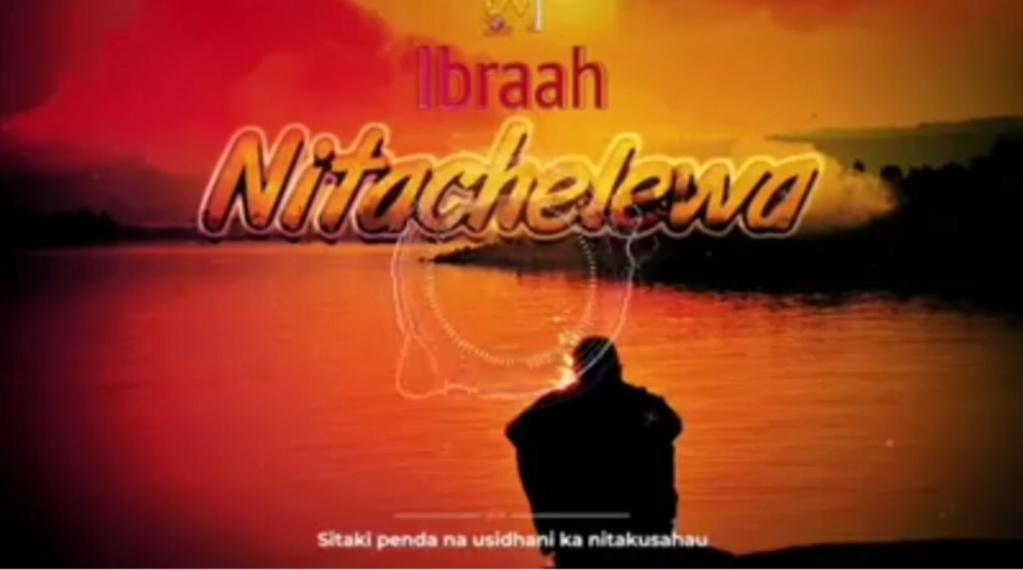 [Music] Ibraah – Nitachelewa | Download Mp3 Insho490