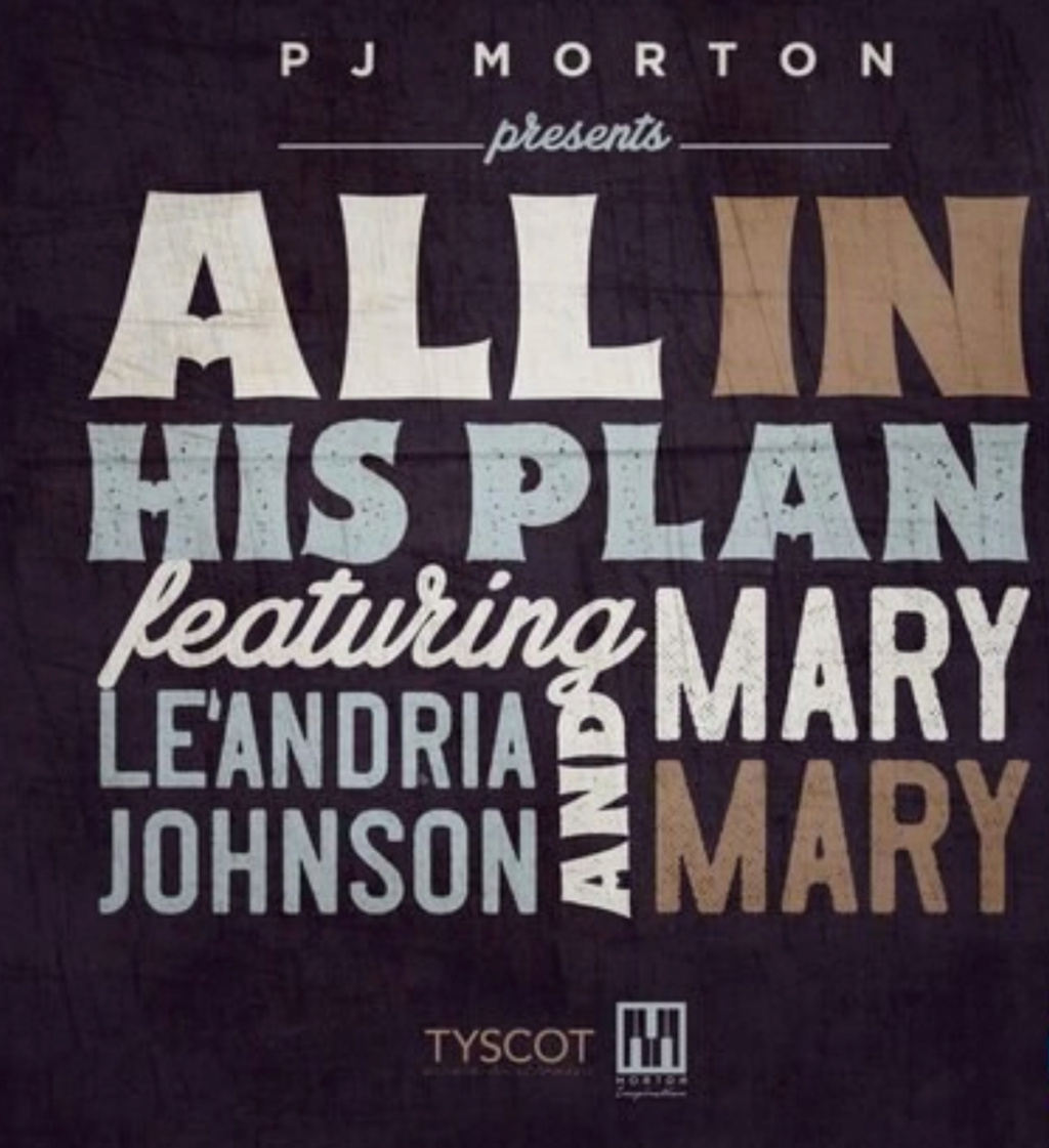 [Music] PJ Morton — All In His Plan ft. Le Andria & Mary Mary | Download Mp3 Insho501