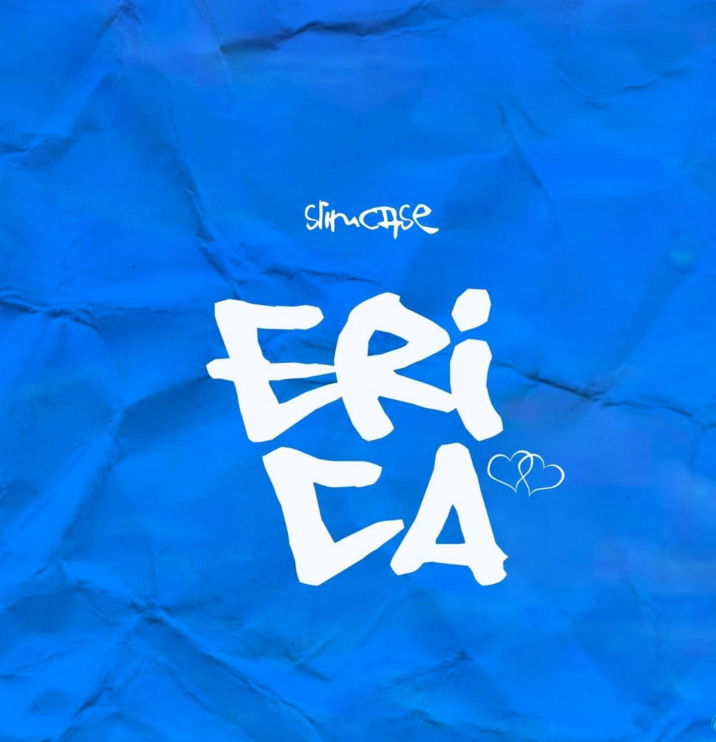 [Music] Slimcase – Erica | Download Mp3 Insho505