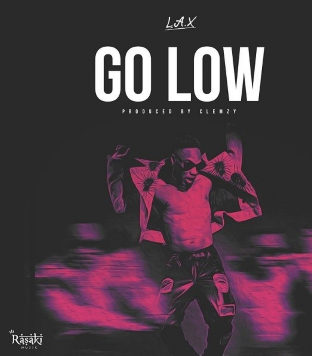 [Music] L.A.X – Go Low | Download Mp3 Insho544