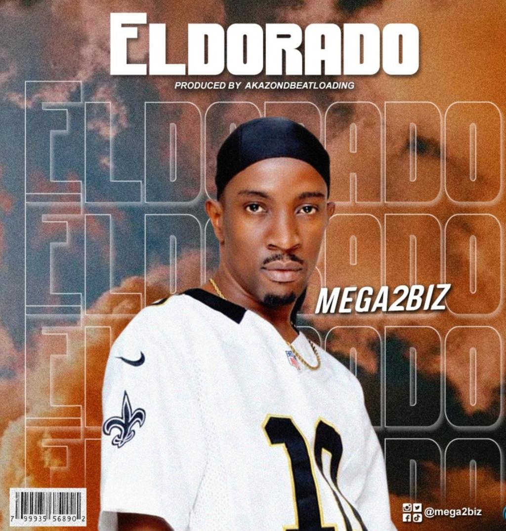 [Music] Mega2biz — Eldorado | Download Mp3 Insho552