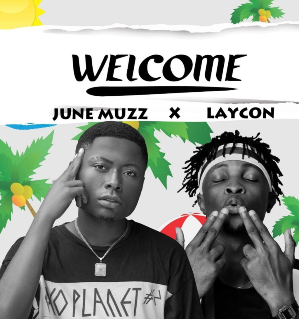 [Music] June Muzz – Welcome ft. Laycon Insho563