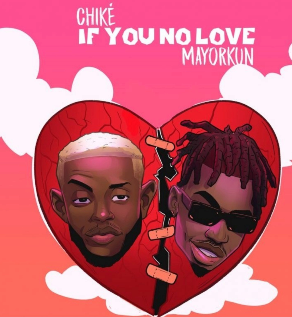 [Music] Chike – If You No Love ft. Mayorkun | Download Mp3 Insho608