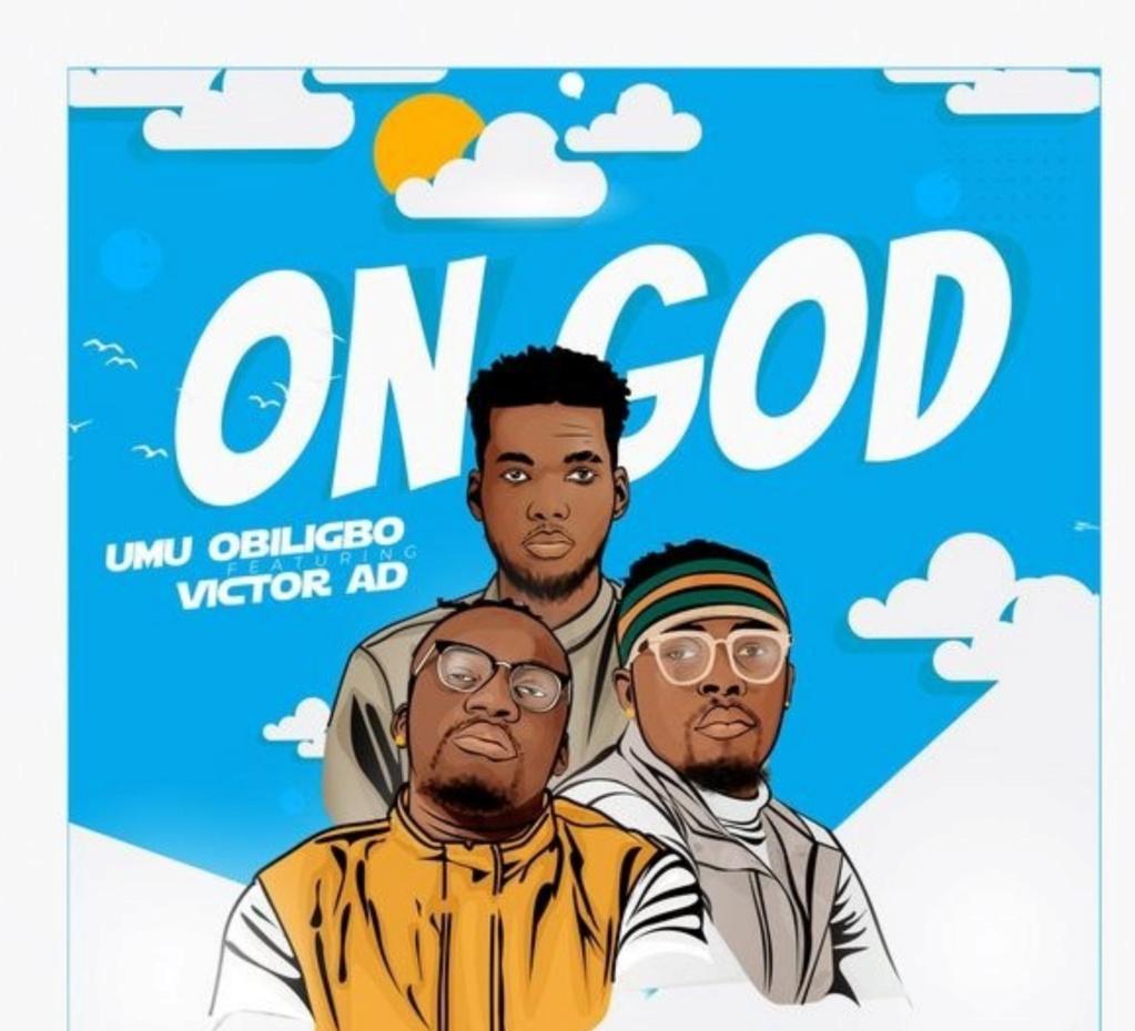 [Music] Umu Obiligbo – On God ft. Victor AD | Download Mp3 Insho618