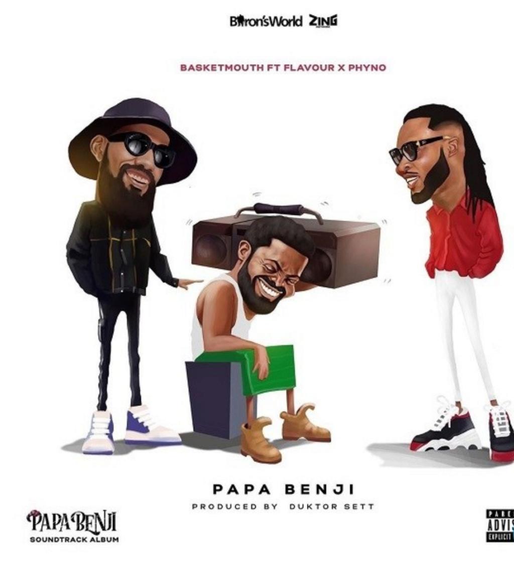 [Music] Basketmouth – Papa Benji ft. Phyno, Flavour | Download Mp3 Insho620