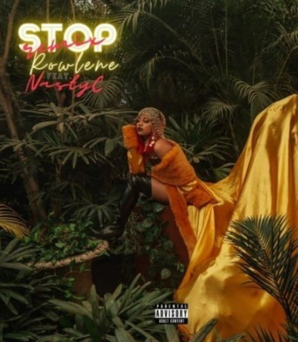 [Music] Rowlene – Stop (Remix) ft. Nasty C | Download MP3 Insho660