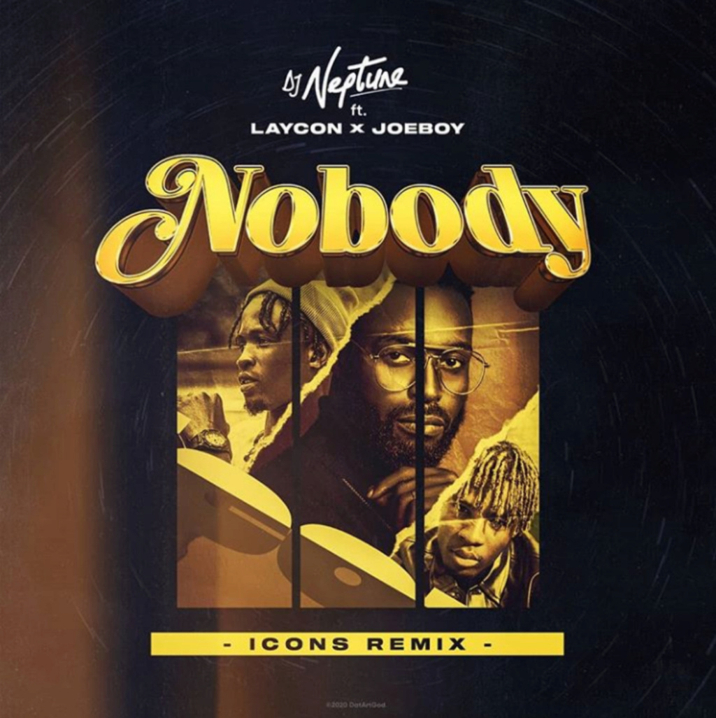 [Music] DJ Neptune — Nobody (Icons Remix) ft. Laycon & Joeboy | Download MP3 Insho677