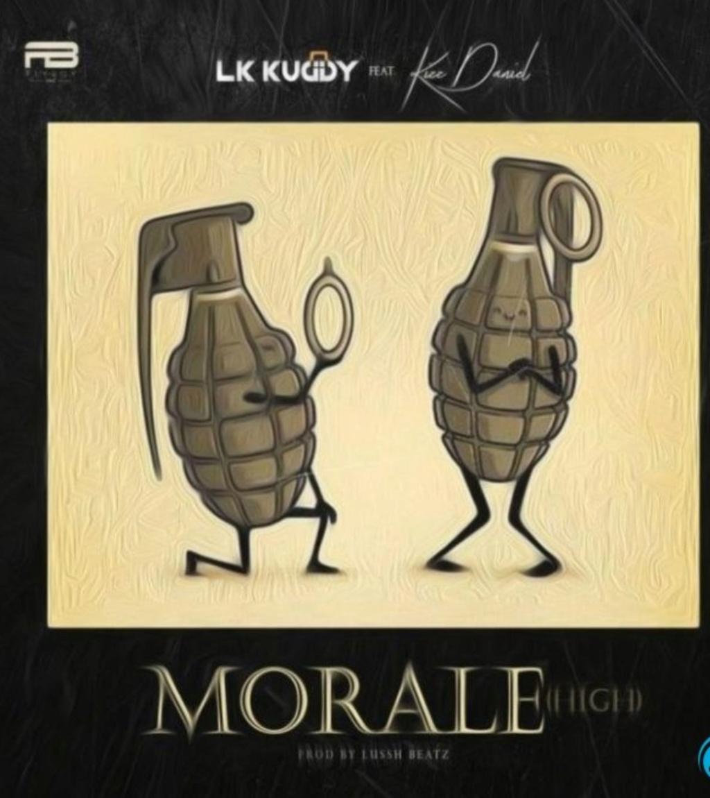 [Music] LK Kuddy – Morale (High) ft. Kizz Daniel | DOWNLOAD MP3 Insho711