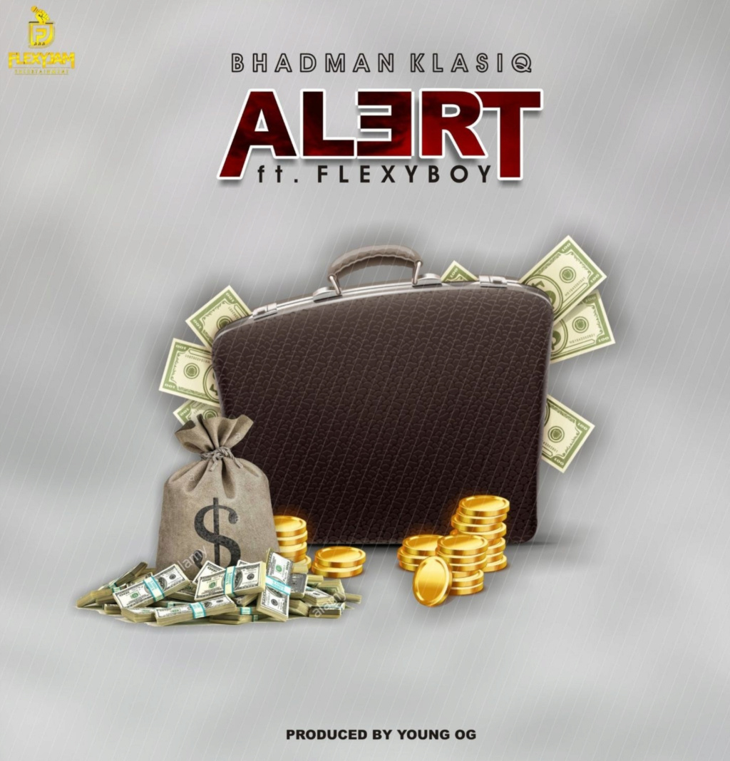 [Music] Bhadman Klasiq - Alert Ft. Flexyboy | DOWNLOAD MP3 Insho724