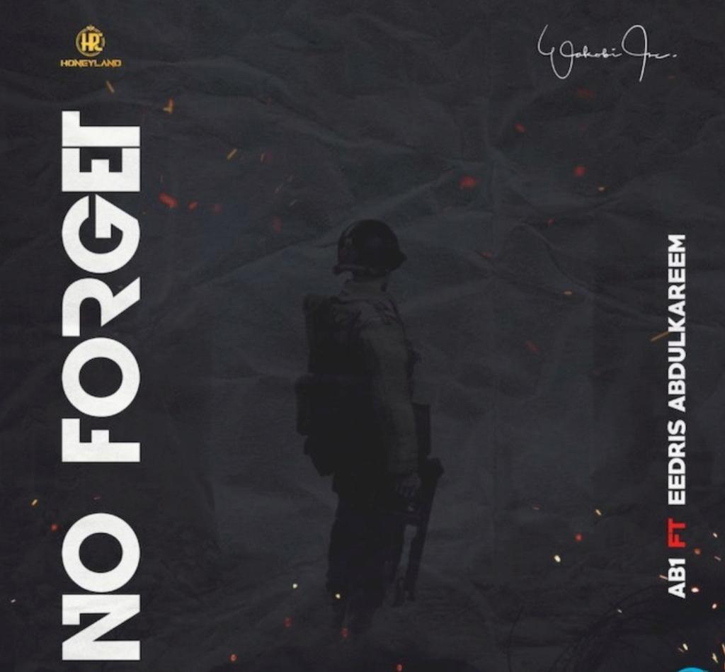 [Music] AB1 – No Forget ft. Eedris Abdulkareem | DOWNLOAD MP3 Insho752