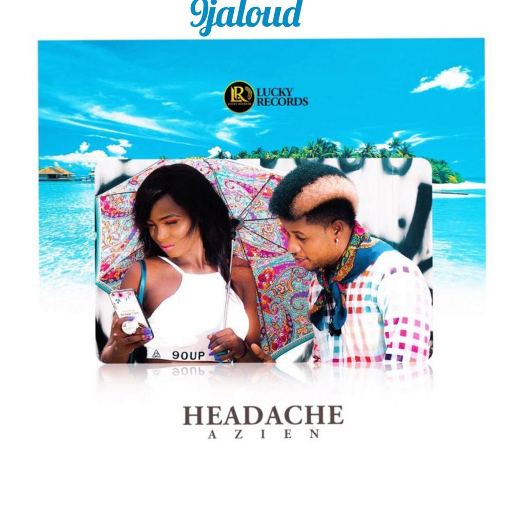 Azien – Headache | 9Jaloud Music Mp3 Inshot82